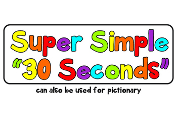Super Easy 30 Seconds