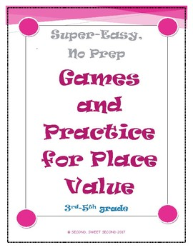Super-Easy, No-Prep Games and Practice for Place Value (3rd-5th grades)