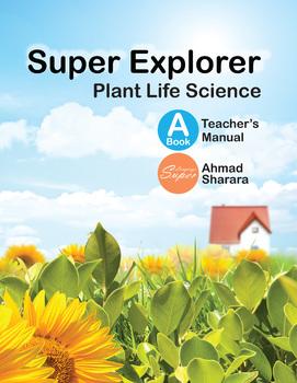 Super Explorer Book A - Teacher's Manual (STEAM - Plant Life Science)
