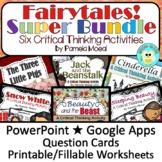 Super Fairytale Bundle! Six Critical Thinking Activities