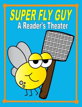 Super Fly Guy - A Reader's Theater