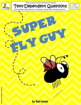 Super Fly Guy: Text-Dependent Questions and More!