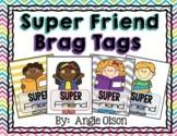 Super Friend Brag Tags
