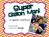 Super Gallon Man {A Capacity Craftivity!}