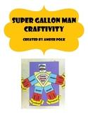 Super Gallon Man Craftivity
