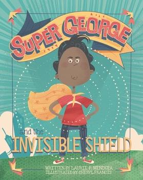 Super George and the Invisible Shield - Picture Book PDF