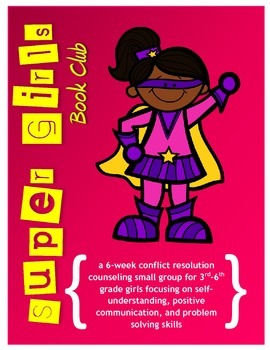 Super Girls: A Conflict Resolution Counseling Small Group (Outlines)