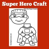 Super Hero Craft | Preschool Kindergarten 1st 2nd Grade | Superhero Activity