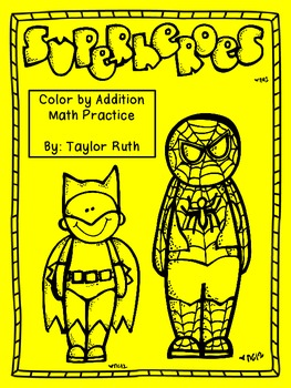 Super Hero Color by Addition Math Practice: Basic Addition