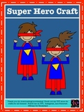 Super Hero Craft for Kindergarten (100th Day, Halloween, Back to School)