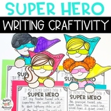 Super Hero Writing Craftivity - If My Teacher Turned Into A Super Hero