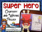 Super Hero Craftivity --- Super Hero Writing Project