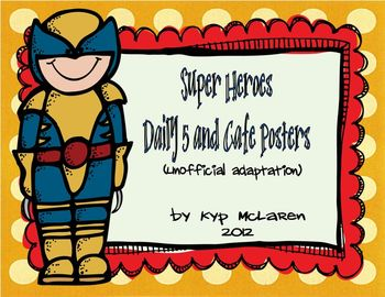 Super Hero Daily 5 and Cafe Posters (unofficial adaptation)