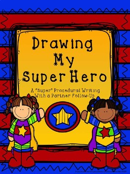 Super Hero Drawing- Procedural, How-To Writing, Visualization