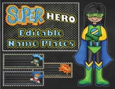 Super Hero EDITABLE Name Plates
