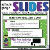 Super Hero Editable GOOGLE SLIDES 4 Morning Messages, Task