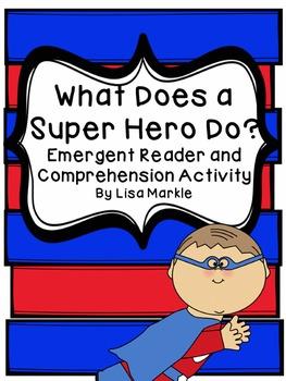 Super Hero Emergent Reader and Comprehension Activity NO PREP