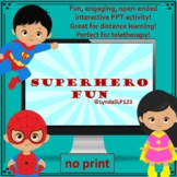 Interactive PPT SuperHero Fun open ended distance learning