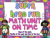 Super Hero Fun {Math Unit on Time}