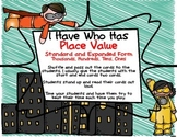 Super Hero I have Who Has Game Place Value Standard and Ex