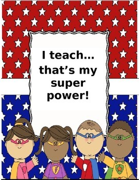 Super Hero: I teach-that's my super power poster or binder cover to EDIT FREEBIE