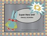 Super Hero- Literacy Activities CCSS Aligned