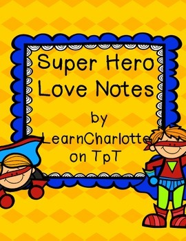Superhero Love Notes!