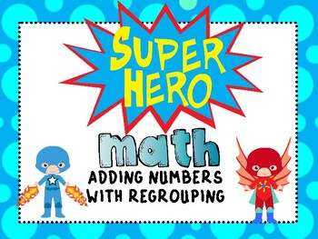 Super Hero Math: Adding Numbers with Regrouping