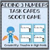 Adding Three Numbers Task Cards/SCOOT Game