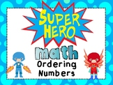 Super Hero Math: Ordering Numbers