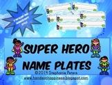Super Hero Name Plates ~ D'Nealian and Manuscript