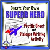 Super Hero Profile Sheet and Dialogue Writing Activity