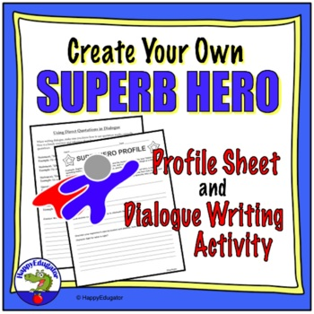 Super Hero Profile Sheet and Dialogue Writing Activity