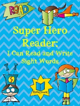Super Hero Reader: I Can Read and Write Sight Words