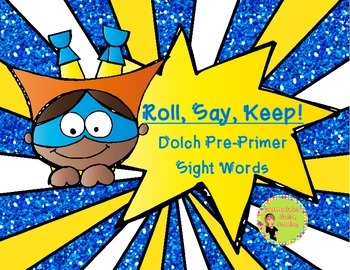 """Super Hero: """"Roll, Say, Keep!"""" Pre-Primer Dolch Sight Word Center + Extras"""