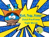 "Super Hero: ""Roll, Say, Keep!"" Pre-Primer Dolch Sight Word"
