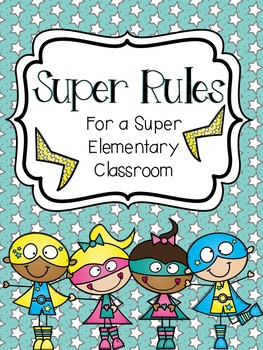 Super Hero Rules for Elementary Classrooms