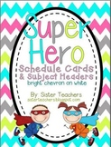 Super Hero Schedule and Subject Headers *bright chevron on white*
