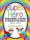 Super Hero Schedule and Subject Headers *glittery rainbow*
