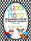 Super Hero Schedule and Subject Headers *polka dots*