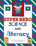 Super Hero Science & Literacy