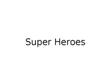 Super Hero Slide show