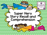 Super Hero Story Recall and Comprehension