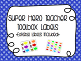 Super Hero Teacher Toolbox- Editable!