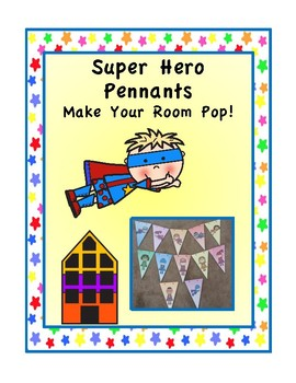 Super Hero Theme Pennant Flags: Make Your Classroom Decor Pop!