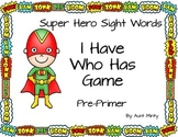 UPDATED Super Hero Theme Pre-Primer Dolch Sight Word Game,