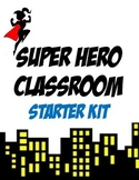 Super Hero Themed Classroom Starter Kit