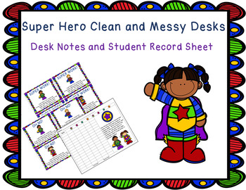 Super Hero Themed Clean and Messy Desks Notes and Student Record Sheet