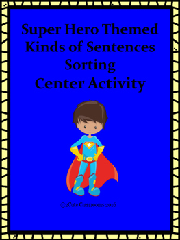 Super-Hero Themed Kind of Sentences Sorting Center Activity