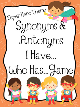 Super Hero Themed Synonym & Antonym I Have...Who Has...Game